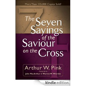 Seven Sayings of the Saviour on the Cross, The [Kindle Edition]