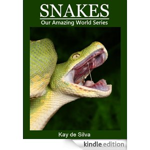 Snakes (Our Amazing World Series) [Kindle Edition]