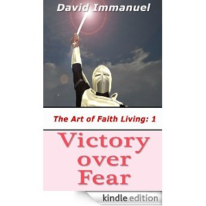 Victory over Fear (The Art of Faith Living) [Kindle Edition]