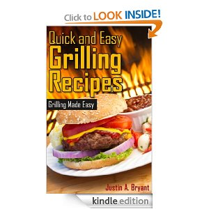 Quick and Easy Grilling Recipes [Kindle Edition]