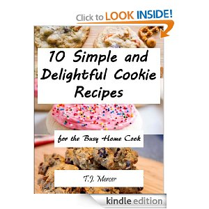Sweet and Simple Cookie Recipes for the Busy Home Cook [Kindle Edition]